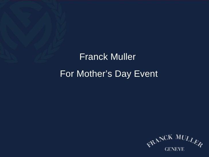 Franck Muller For Mother's Day Event