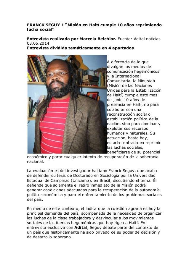 """FRANCK SEGUY 1 """"Misión en Haití cumple 10 años reprimiendo lucha social"""" Entrevista realizada por Marcela Belchior. Fuente..."""
