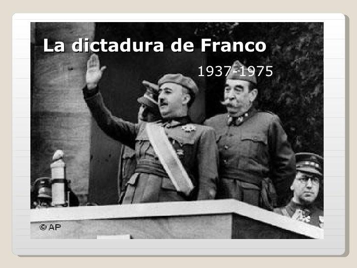 La dictadura de Franco 1937-1975