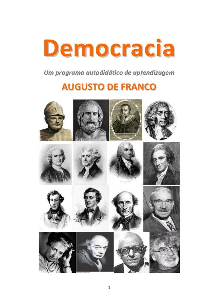 DemocraciaUm programa autodidático de aprendizagem     AUGUSTO DE FRANCO                   1