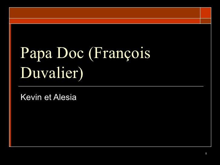 Papa Doc (Fran çois Duvalier) Kevin et Alesia