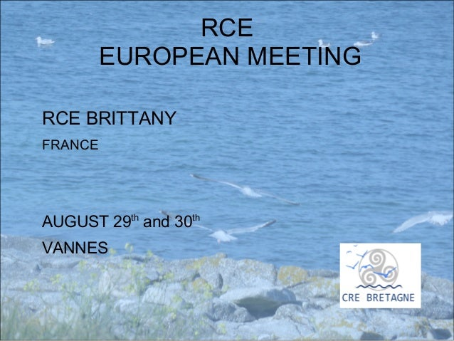 RCE EUROPEAN MEETING RCE BRITTANY FRANCE AUGUST 29th and 30th VANNES