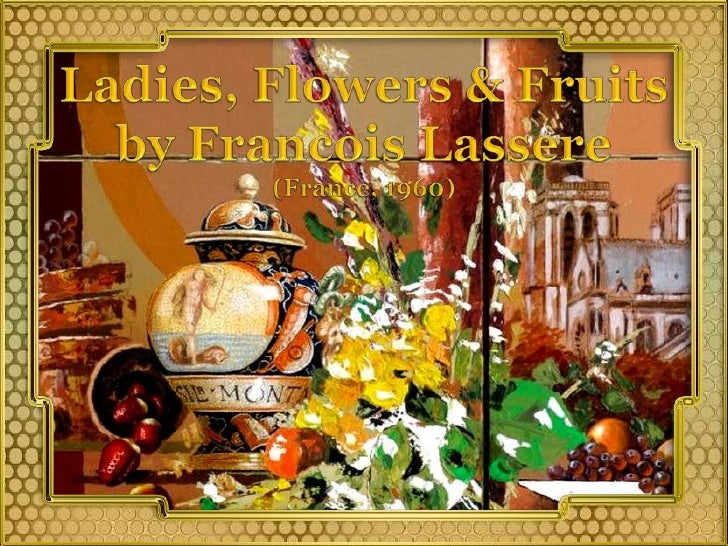 Ladies, Flowers & Fruits<br />by Francois Lassere<br />(France, 1960)<br />