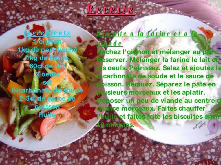Recette Ingredients 1 oignon 1kg de porc haché 1kg de farine 60cl de lait 2 oeufs sel bicarbonate de soude 2-3cl de sauce ...