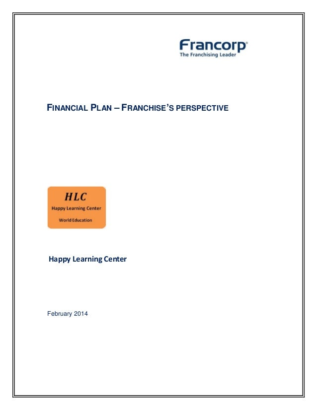 .  FINANCIAL PLAN – FRANCHISE'S PERSPECTIVE  Happy Learning Center  February 2014