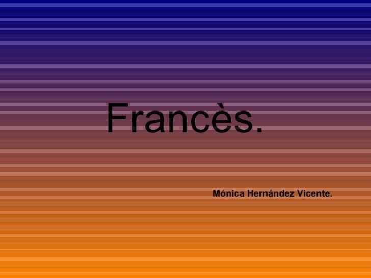 Francès. Mónica Hernández Vicente.
