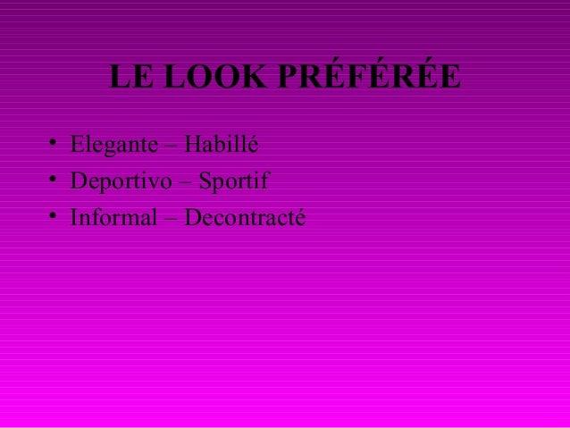 LE LOOK PRÉFÉRÉE • Elegante – Habillé • Deportivo – Sportif • Informal – Decontracté