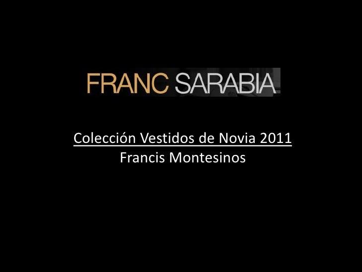 Colección Vestidos de Novia 2011       Francis Montesinos