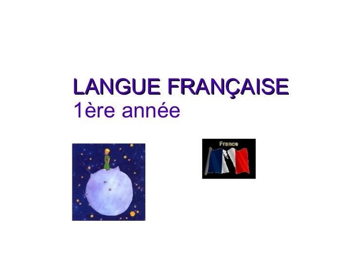 LANGUE   FRANÇAISE   1ère année