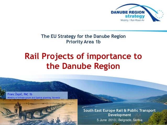 11Franc Žepič, PAC 1bMinistry of Infrastructure and Spatial planning, SloveniaThe EU Strategy for the Danube RegionPriorit...