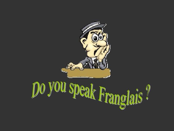 Alors, je sais que vous aimez la langue française. Maintenant c'est l'heure d'apprendre l'anglais parlé.  Ceci est desti...