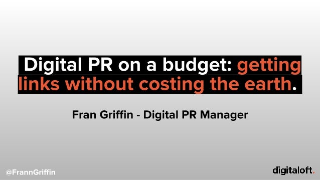 Fran Griffin - Digital PR that doesn't cost the earth (BristolSEO talk)