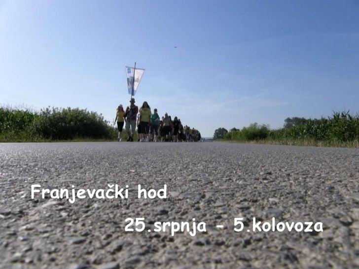 Franjevački hod 25.srpnja - 5.kolovoza