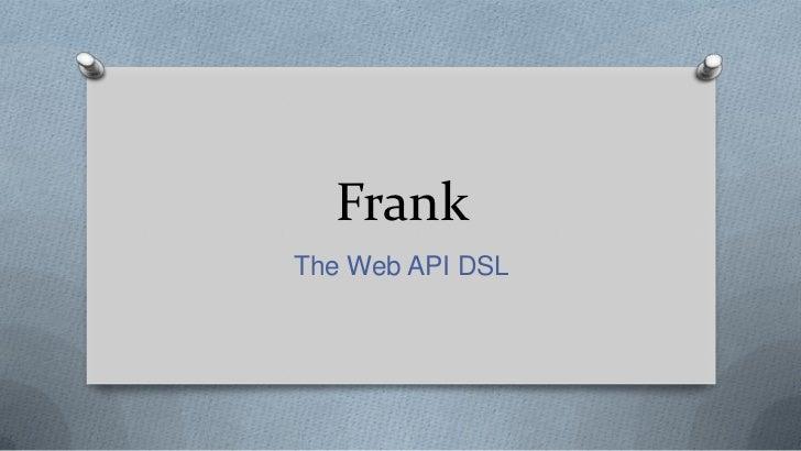 FrankThe Web API DSL