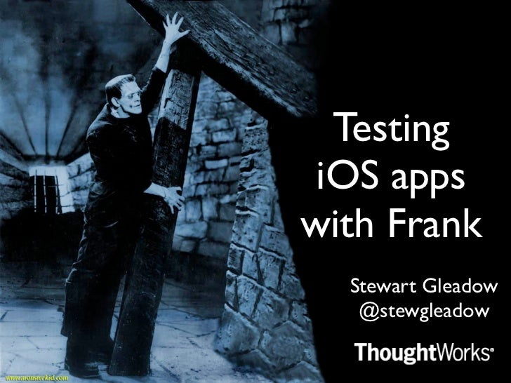 Testing iOS appswith Frank  Stewart Gleadow   @stewgleadow