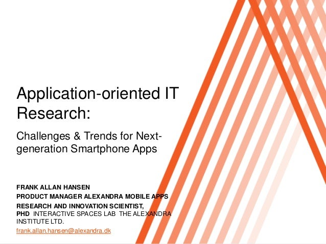 Click to edit Master title styleApplication-oriented ITResearch:Challenges & Trends for Next-generation Smartphone AppsFRA...