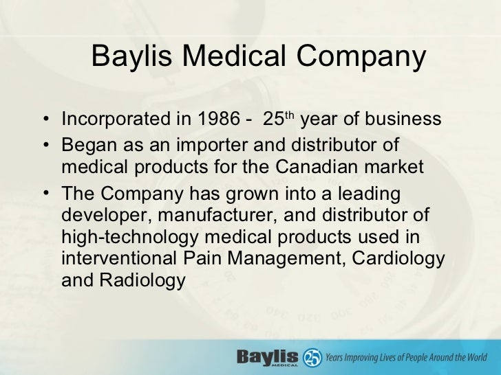 <ul><li>Incorporated in 1986 -  25 th  year of business </li></ul><ul><li>Began as an importer and distributor of medical ...