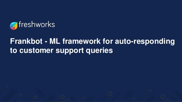 Frankbot - ML framework for auto-responding to customer support queries