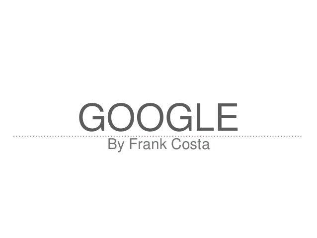 GOOGLEBy Frank Costa