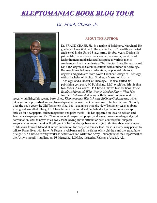 1 Dr. Frank Chase, Jr. ABOUT THE AUTHOR Dr. FRANK CHASE, JR., is a native of Baltimore, Maryland. He graduated from Walbro...