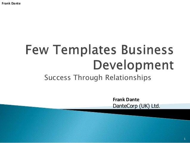 Success Through Relationships 1 Frank Dante Frank Dante DanteCorp (UK) Ltd.