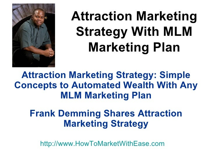 Attraction Marketing Strategy: Simple Concepts to Automated Wealth With Any MLM Marketing Plan Frank Demming Shares Attrac...