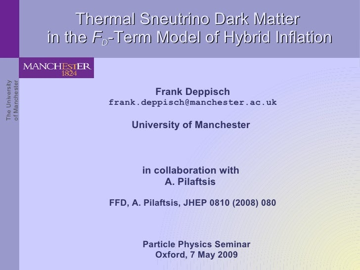 Thermal Sneutrino Dark Matter                  in the FD-Term Model of Hybrid Inflation The University of Manchester      ...