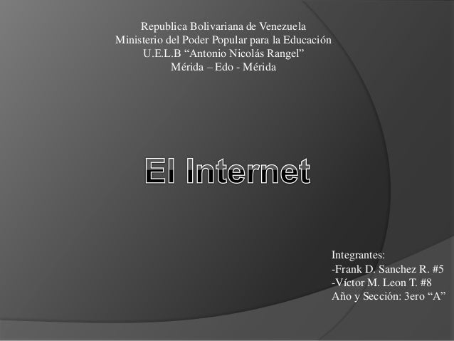 """Republica Bolivariana de Venezuela Ministerio del Poder Popular para la Educación U.E.L.B """"Antonio Nicolás Rangel"""" Mérida ..."""