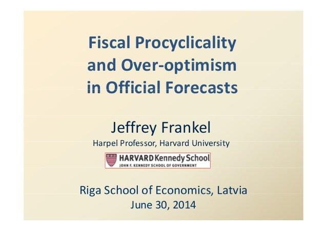 Fi l P li liFiscalProcyclicality and Over optimismandOver‐optimism in Official ForecastsinOfficialForecasts JeffreyFr...