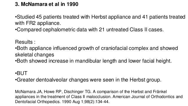 4. Hamilton & Sinclair (AJO 1987) in a cephalometric, tomographic and dental cast evaluation of 25 patients treated with F...