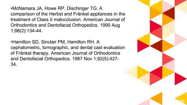 •Owen 3rd AH. Modified function regulator for vertical maxillary excess. Journal of clinical orthodontics: JCO. 1985 Oct;1...