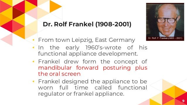 Dr. Rolf Frankel (1908-2001) ◂ From town Leipzig, East Germany ◂ In the early 1960's-wrote of his functional appliance dev...