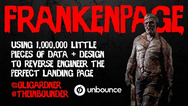 frankenpage @oligardner #theinbounder using 1,000,000 little pieces of data + design to reverse engineer the perfect landi...