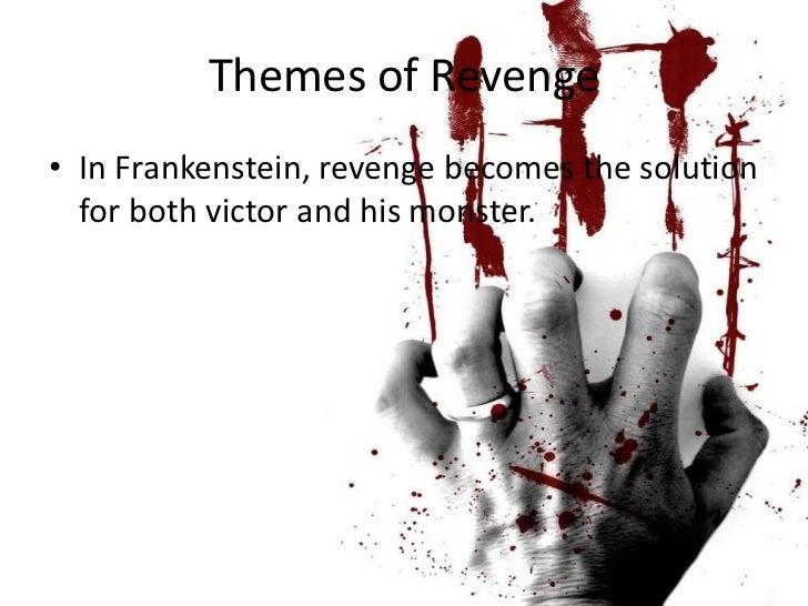 The Theme Of Revenge and Forgiveness in Frankenstein