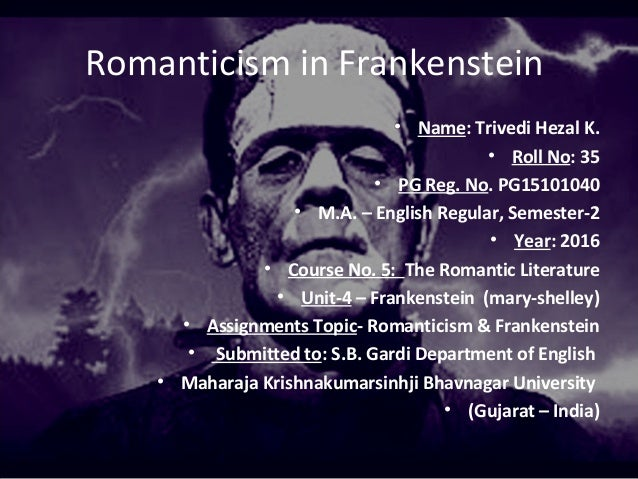 essays on romanticism in frankenstein An illustration of frankenstein's creation wikimedia commons  in any case, the  essays in the mit edition have surprisingly little to say about.