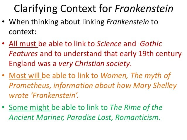 frankenstein context Context there are three narrators of this story firstly, there is robert walton, a sea captain on a mission to find a passage via the arctic.