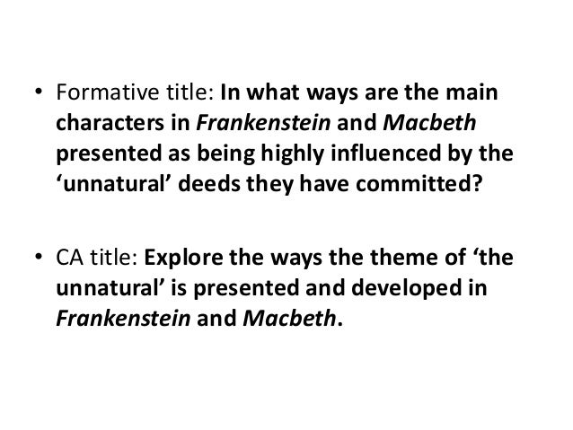frankenstein and macbeth Essay on frankenstein and macbeth why plan to produce a successful essay, you need to know in advance where your line of argument is going starting to write without.