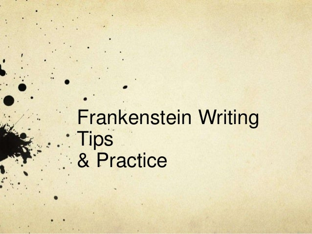 writing frankenstein essay Feb 3, 2006 a detailed writing frame and guide which could be used with able (or ks5) students may work best as teacher's notes, or in sections for short workbook tasks.