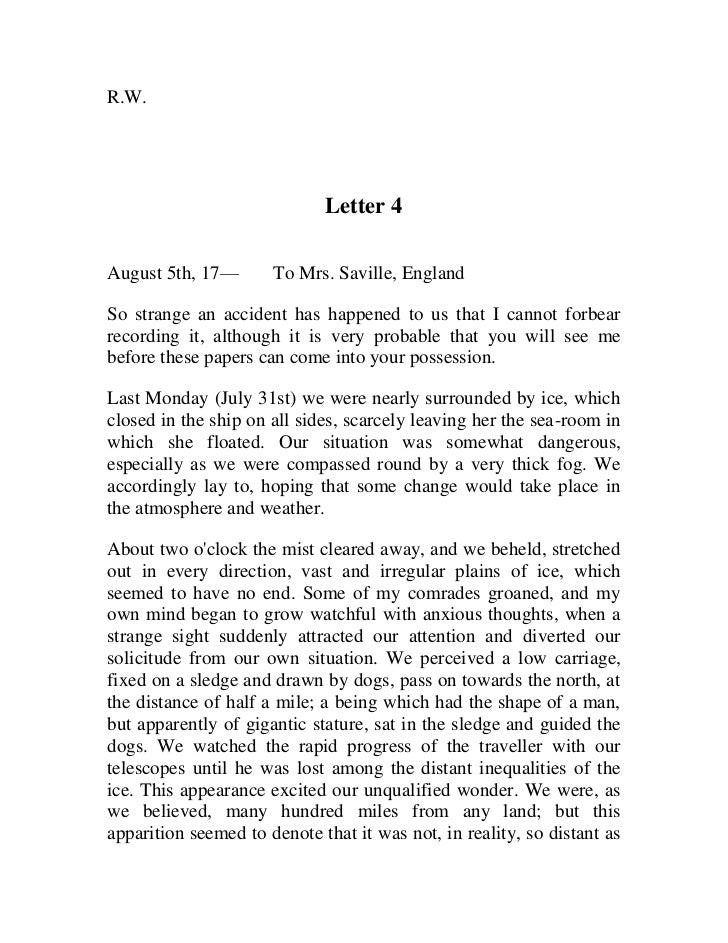the letters of frankenstein [4] epistolary narratives create a disconcerting atmosphere that provokes uncertainty and the unknown, particular in walton's letters on the other hand, alphonse frankenstein's letter creates a dark sense of foreboding, as he creates chilling suspense for victor and the reader shelley deliberately structures.
