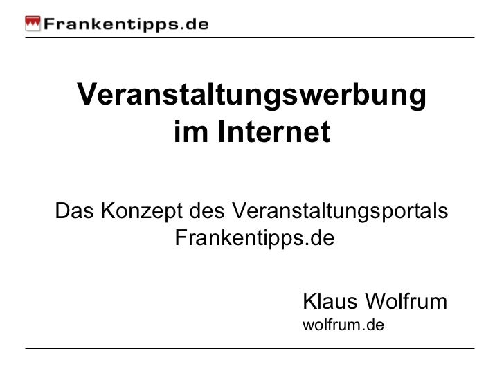 Veranstaltungswerbung        im InternetDas Konzept des Veranstaltungsportals          Frankentipps.de                    ...