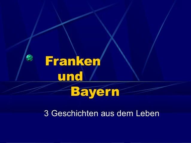 Franken  und   Bayern3 Geschichten aus dem Leben