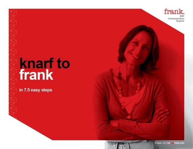 frankFILES - KNARF to frank in 7.5 easy steps