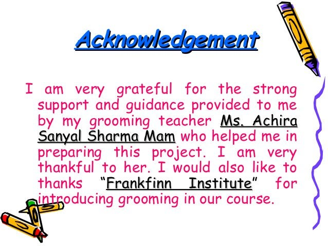 AcknowledgementAcknowledgementI am very grateful for the strongsupport and guidance provided to meby my grooming teacher M...