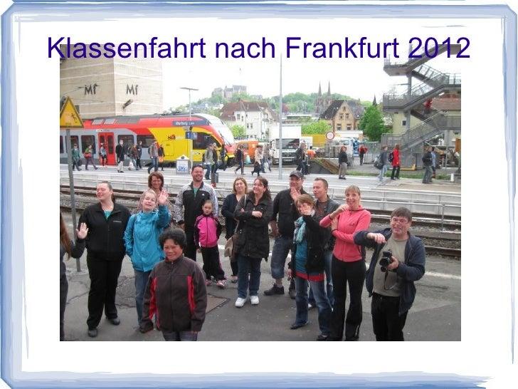 Klassenfahrt nach Frankfurt 2012