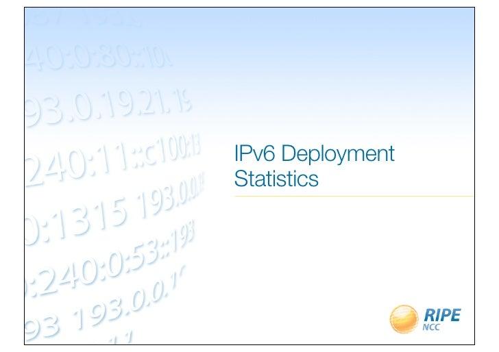 IPv6 DeploymentStatistics