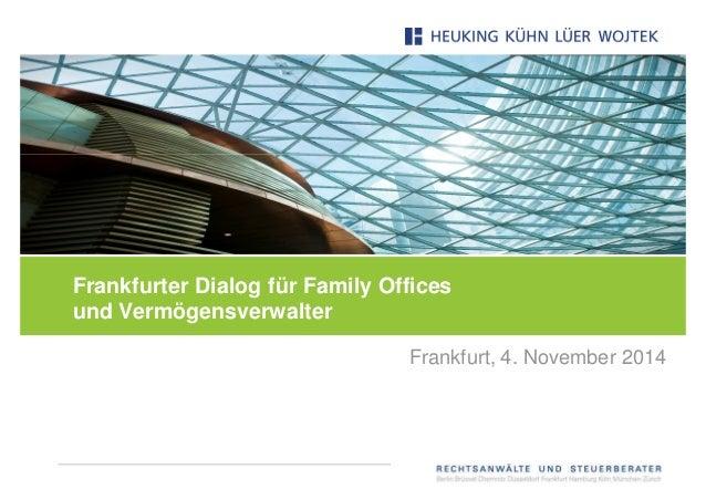 Frankfurter Dialog für Family Offices und Vermögensverwalter Frankfurt, 4. November 2014