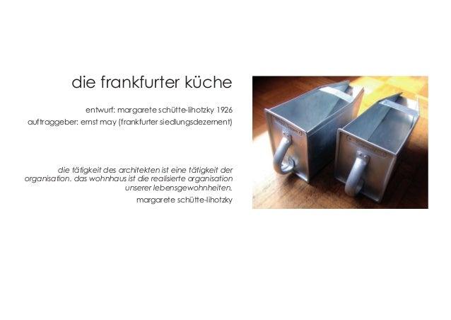 die frankfurter küche  entwurf: margarete schütte-lihotzky 1926  auftraggeber: ernst may (frankfurter siedlungsdezernent) ...