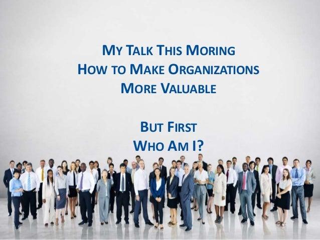 Frankfurt: How to make organizations more valuable Slide 2