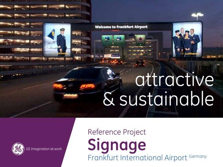 attractive    & sustainableReference ProjectSignageFrankfurt International Airport Germany