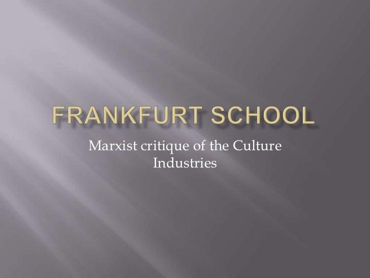 Marxist critique of the Culture          Industries
